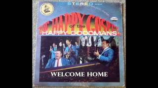 Welcome Home    The Happy Goodmans