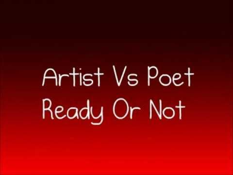 Artist Vs Poet - Ready Or Not (Lyrics)