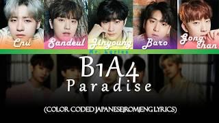 B1A4 (?????) ? Paradise Lyrics (Color Coded/ENG/ROM/Japanese)