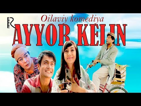 Ayyor Kelin (o'zbek Film)   Айёр келин (узбекфильм) 2013