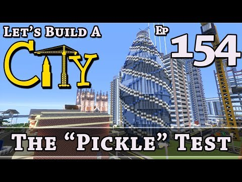 "How To Build A City :: Minecraft :: The ""Pickle"" Test :: E154"