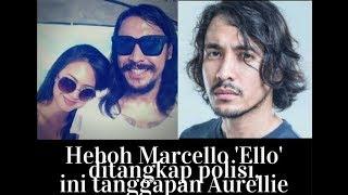 Heboh Marcello 'Ello' ditangkap polisi, ini tanggapan Aurellie