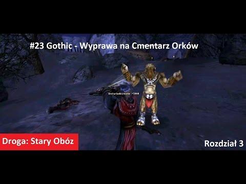 #23 Gothic - Wyprawa na Cmentarz Orków [Rozdział 3] Z DIIIM2