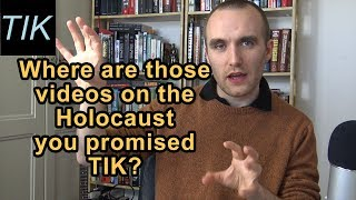 Explanation: Why hasn't TIK published videos on the Holocaust yet?