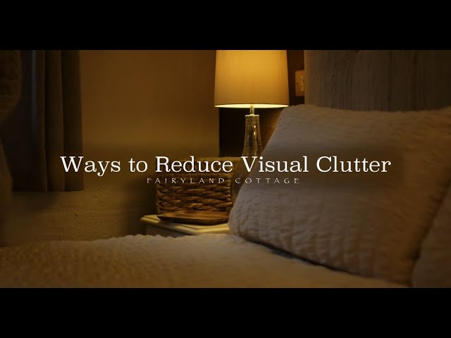 Ways to Reduce Visual Clutter in the Home