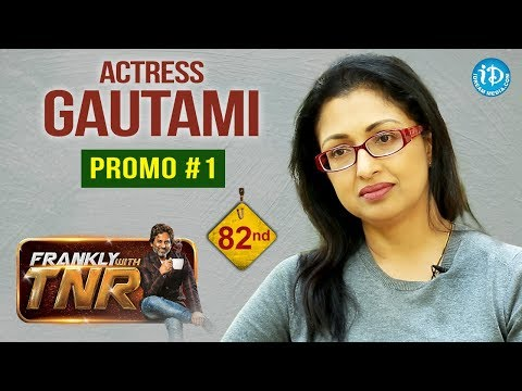 Actress Gautami Exclusive Interview - Promo #1 || Frankly With TNR #82 || Talking Movies With IDream