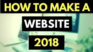 How To Make a WordPress Website 2018 - SIMPLE!