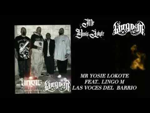 Lingo M - Las Voces del Barrio Ft. MR. YOSIE LOKOTE Q.E.P.D.