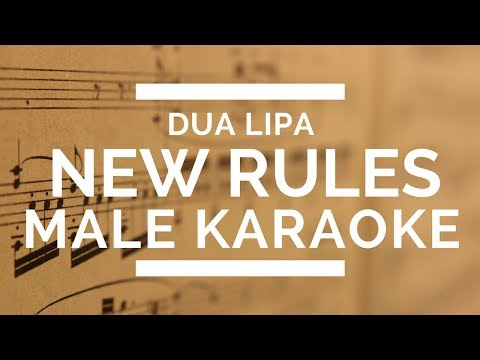 NEW RULES PERFECT MALE KEY KARAOKE WITH LYRICS