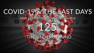 COVID-19 & THE LAST DAYS: How To Respond To The Coronavirus (ENDTIMES PROPHECY!) The Underground 125