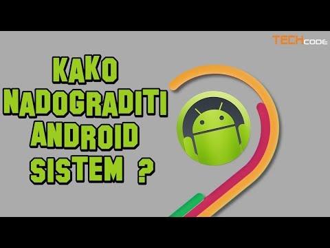 Kako Nadograditi Android Sistem ?