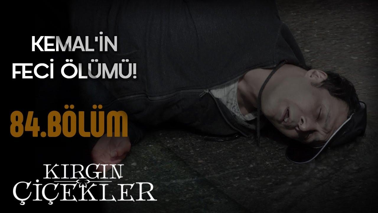 Kemal'in feci sonu! – Kemal Ölüyor! - Kırgın Çiçekler 84.Bölüm
