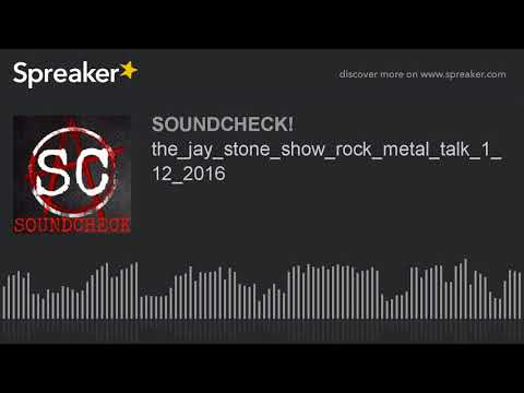 the_jay_stone_show_rock_metal_talk_1_12_2016