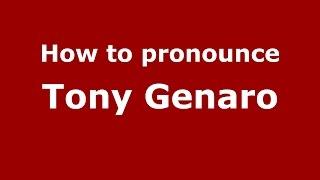 How to pronounce Tony Genaro (American English/US) - PronounceNames.com