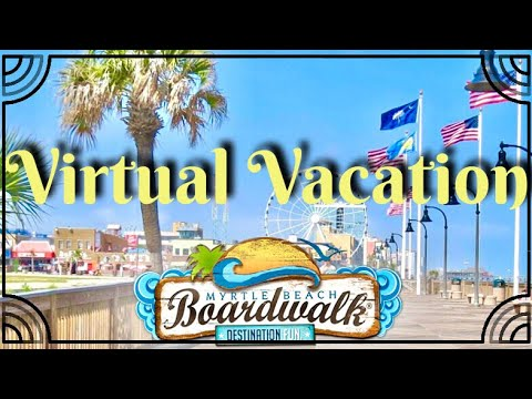 """Virtual Vacation"" Myrtle Beach Boardwalk"