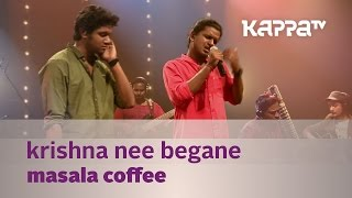 Krishna Nee Begane - Masala Coffee - Music Mojo Season 2 - Kappa TV