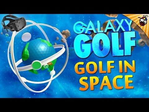 FOOORE! GOLF IN SPACE! - Galaxy Golf Gameplay (HTC Vive) - Pleasant Hills