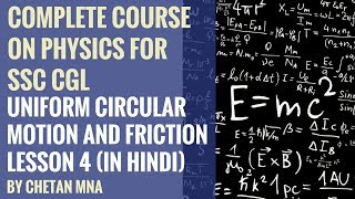 Uniform Circular Motion and Friction (in Hindi) - Complete Course On Physics Lesson 4 By Chetan Mna