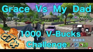 Fortnite Solo & Grace Vs My dad 1v1 1000V-Bucks Challenge Plus Duos FT. Game Clan