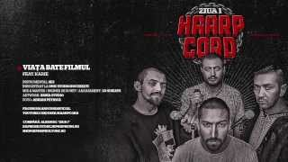 Repeat youtube video Haarp Cord - Viata Bate Filmul (feat. Karie) (prod. SEZ)