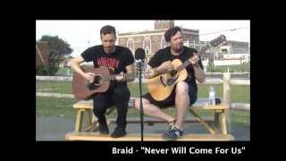 The Garden Statement: Braid - Never Will Come For Us (Acoustic Session)