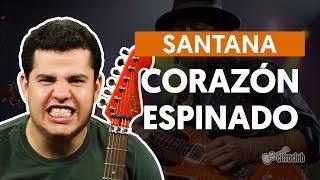 Corazón Espinado - Santana (aula de guitarra)