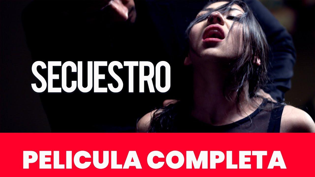 Secuestro Película Completa En Español Youtube