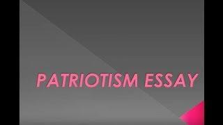 SHORT ESSAY ON PATRIOTISM, PATRIOTISM SHORT NOTES -HIGH SCHOOL