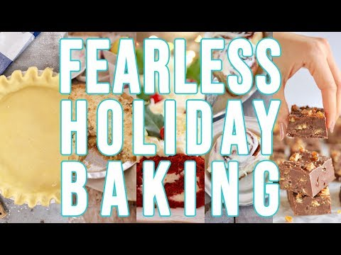 Your Guide to FEARLESS Holiday Baking! (Recipes, Tips, and More!)
