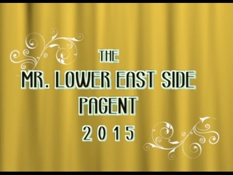 Mr Lower East Side pagent 2015