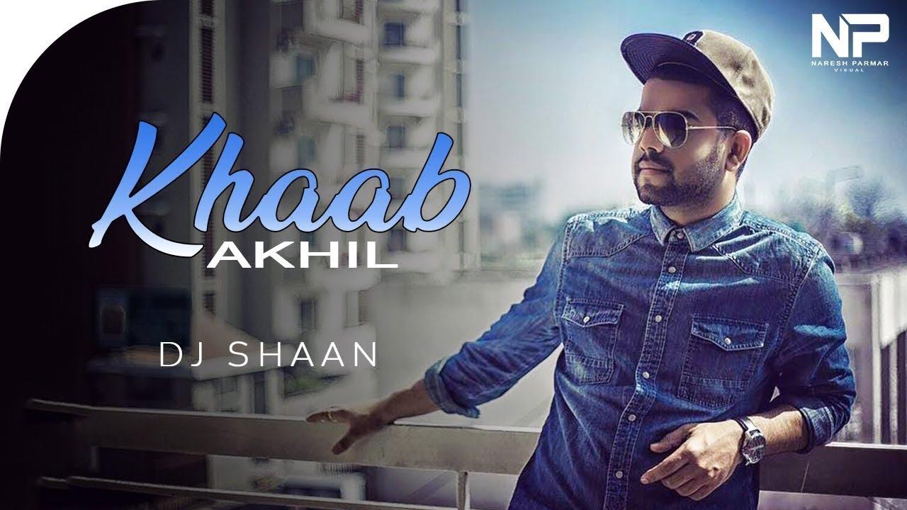 Download Khaab (Remix) | Akhil | DJ Shaan