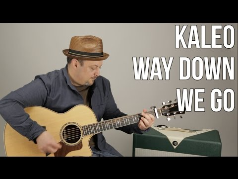 "How to Play ""Way Down We Go"" by Kaleo on Acoustic Guitar - Easy Acoustic Songs for Guitar"