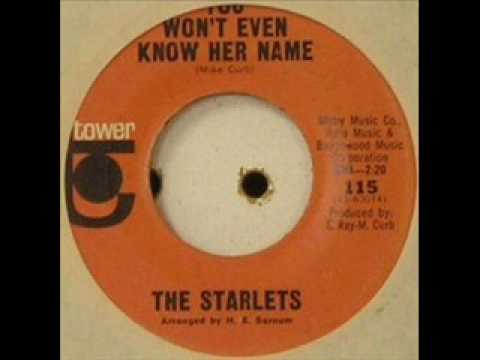 The Starlets - You Won't Even Know Her Name