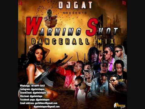▶️NOVEMBER 2018 DJ GAT WARNING SHOT  DANCEHALL MIX RAW FT ALKALINE/VYBZ KARTEL/MAVADO/AIDONIA🇯🇲▶️