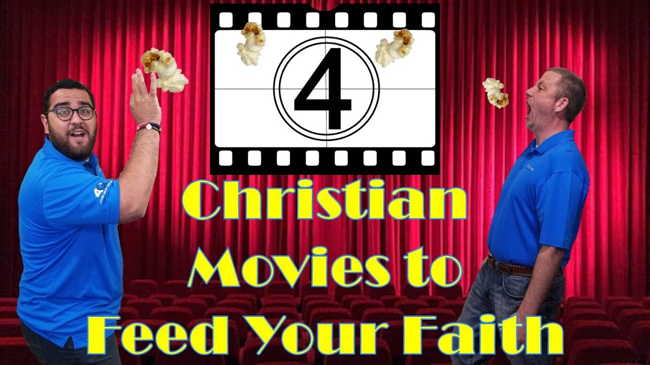 4 Christian Movies to Feed Your Faith