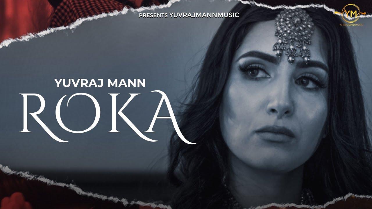 Download ROKA (Official Video) Yuvraj Mann   New Punjabi Songs 2021