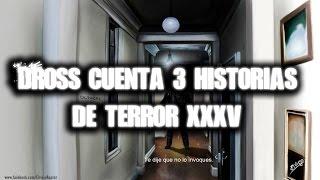 Dross cuenta 3 historias de Terror XXXV