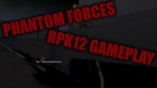 RPK12 73-34 Roblox Phantom Forces (Editing On Point) ;)