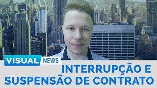 INTERRUPÇÃO E SUSPENSÃO DE CONTRATO DE TRABALHO | Visual News