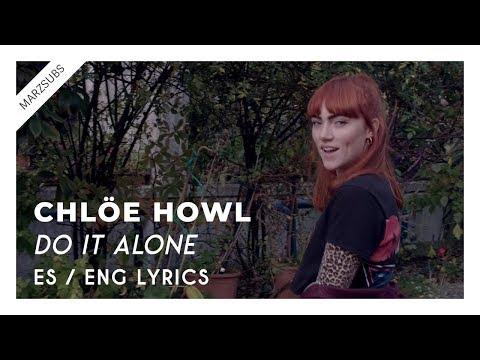 Chlöe Howl - Do It Alone // Lyrics - Letra