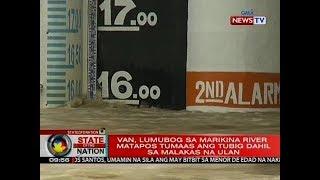 SONA: Van, lumubog sa Marikina river matapos tumaas ang tubig dahil sa malakas na ulan