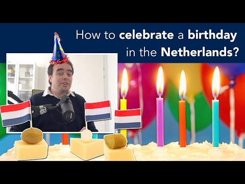 Typical Dutch: how to celebrate a birthday in the Netherlands?