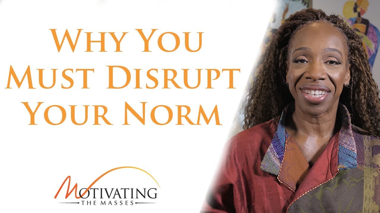 Lisa Nichols - Why You Must Disrupt Your Norm