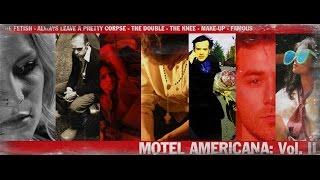 Repeat youtube video Indie Film: Motel Americana Vol II - Full Movie