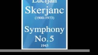 Lucijan Skerjanc : Symphony No. 5 (1943) **MUST HEAR**