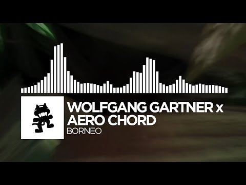 Wolfgang Gartner x Aero Chord - Borneo [Monstercat Release]