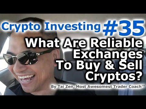 Crypto Investing #35 - What Are Reliable Exchanges To Buy & Sell Cryptocurrencies? - By Tai Zen