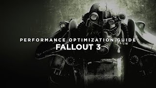 Fallout 3 - How To Fix Lag/Get More FPS and Improve Performance