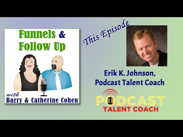 Erik K. Johnson, Podcast Talent Coach