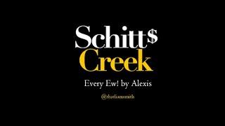 Alexis Rose - Every Ew! | Schitt's Creek